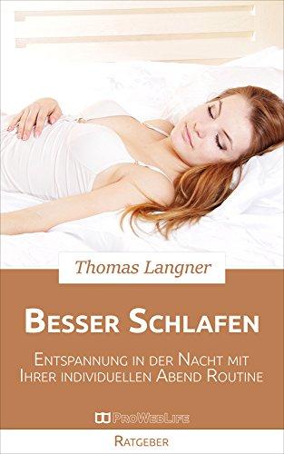 Buchseite und Rezensionen zu 'Besser Schlafen: Entspannung in der Nacht mit Ihrer individuellen Abend Routine' von Thomas Langner