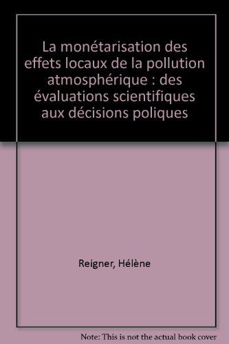 La montarisation des effets locaux de la pollution atmosphrique : des valuations scientifiques aux dcisions poliques