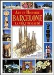 Art et histoire, Barcelone, la ville...