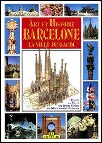 Art et histoire, Barcelone, la ville de Gaudi par Bonechi (Éditions)