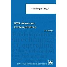 BWL - Wissen zur Existenzgründung: 2. Auflage by Werner Pepels (2014-03-31)