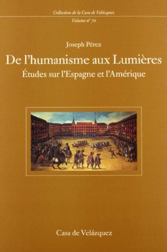 Descargar Libro De l'humanisme aux Lumières: Études sur l'Espagne et l'Amérique (Collection de la Casa de Velázquez) de Joseph Pérez