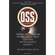 OSS: The Secret History of America's First Central Intelligence Agency (English Edition)