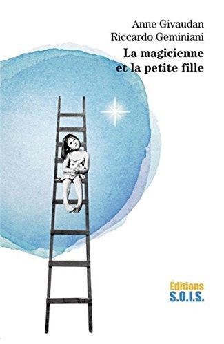 La magicienne et la petite fille par Anne Givaudan & Riccardo Geminiani