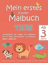 Mein erstes Kinder-Malbuch TIERE - Ausmal-Buch für Jungen und Mädchen mit 40 tollen Tier-Motiven, Kritzel-Buch gegen Langeweile: Große Tier-Motive mit ... - Malen Lernen für 3-jährige Klein-Kinder