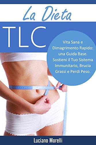 la-dieta-tlc-vita-sana-e-dimagrimento-rapido-una-guida-base-sostieni-il-tuo-sistema-immunitario-bruc
