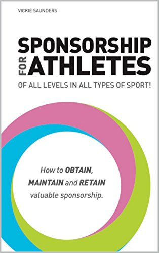 Sponsorship for Athletes: For Athletes of all levels in all types of sport (English Edition) por Vickie Saunders