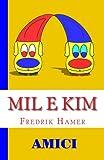 eBook Gratis da Scaricare Mil E Kim Amici (PDF,EPUB,MOBI) Online Italiano