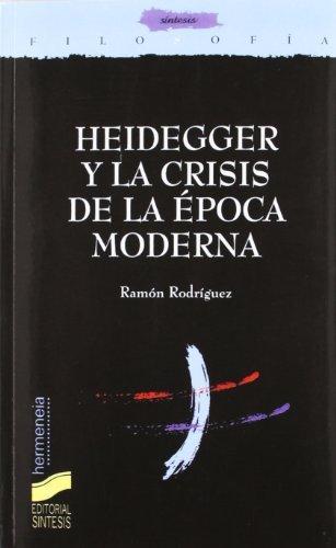 Heidegger y la crisis de la época moderna (Filosofía. Hermeneia) por Ramón Rodríguez