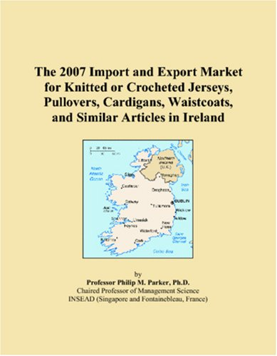 The 2007 Import and Export Market for Knitted or Crocheted Jerseys, Pullovers, Cardigans, Waistcoats, and Similar Articles in Ireland