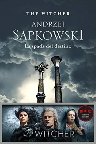 La spada del destino: The Witcher 2 (The Witcher (ed. Italiana)) di [Sapkowski, Andrzej]