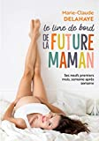 Le livre de bord de la future maman: Ses neufs premiers...