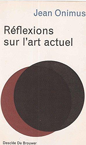 Reflexions sur l'Art Actuel