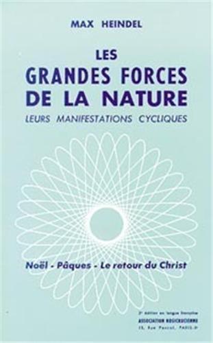 Les grandes forces de la nature : Leurs manifestations cycliques