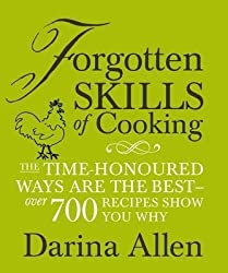 (Forgotten Skills of Cooking: The Time-honoured Ways are the Best - Over 700 Recipes Show You Why) By Darina Allen (Author) Hardcover on (Nov , 2009)