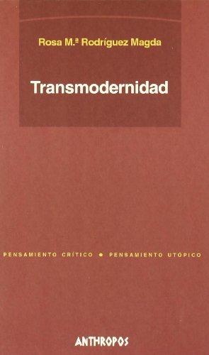 Transmodernidad (Pensamiento Critico / Utopico)