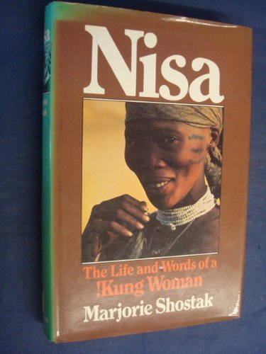 Nisa : The Life and Words of a !Kung Woman by Marjorie Shostak (1982-08-01)