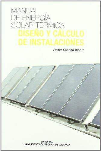 Descargar Libro Manual de energía solar : diseño y cálculo de instalaciónes de Luis Javier Cañada Ribera