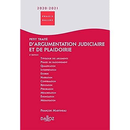 Petit traité d'argumentation judiciaire et de plaidoirie 2019/2020 - 8e éd.