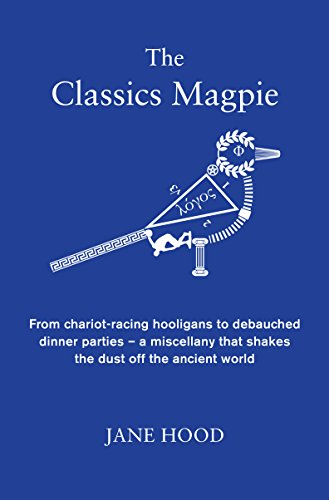 The Classics Magpie: From chariot-racing hooligans to debauched dinner parties - a miscellany that shakes the dust off the ancient