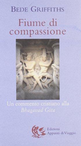 Fiume di compassione. Un commento cristiano alla «Bhagavad Gita»
