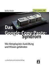 Das Google-Copy-Paste-Syndrom (TELEPOLIS): Wie Netzplagiate Ausbildung und Wissen gefährden