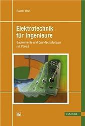 Elektrotechnik für Ingenieure: Bauelemente und Grundschaltungen mit PSPICE