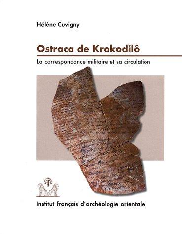 Ostraca de Krokodilô: La Correspondance Militaire et sa Circulation, O.Krok. 1-151, Praesidia du Désert de Bérénice II par Hélène Cuvigny