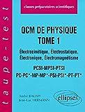 Q.C.M. de Physique, tome 1 - Électrocinétique - Électrostatique - Électronique, Électromagnétisme, PCSI-MPSI-PTSI-PC-PC*-MP-MP*-PSI-PSI*-PT-PT*