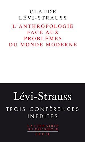 L'anthropologie face aux problèmes du monde moderne par Claude Levi-Strauss