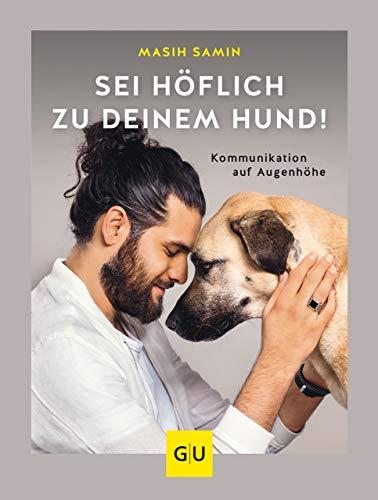 Sei höflich zu deinem Hund!: Kommunikation auf Augenhöhe (GU Tier Spezial) -