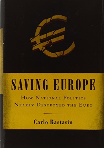 saving-europe-how-national-politics-nearly-destroyed-the-euro