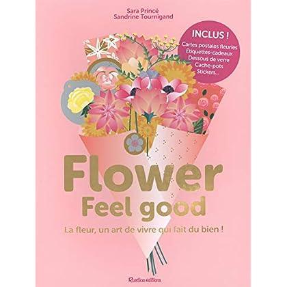 Flower Feel good : La fleur, un art de vivre qui fait du bien !