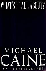 What's It All About by Michael Caine (1992-11-17)