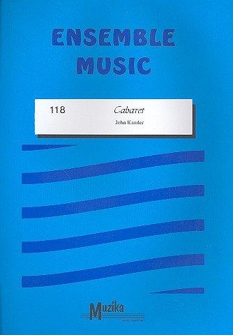 Cabaret: For Mixed Ensemble Score + Parts Ensemble Music 118