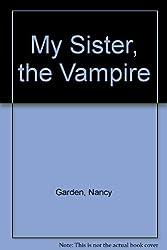MY SISTER, THE VAMPIRE