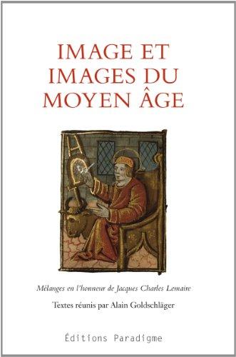 Image et images du Moyen Age par Alain Goldschläger