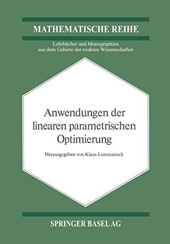 Anwendungen der Linearen Parametrischen Optimierung (Lehrbücher und Monographien aus dem Gebiete der exakten Wissenschaften)