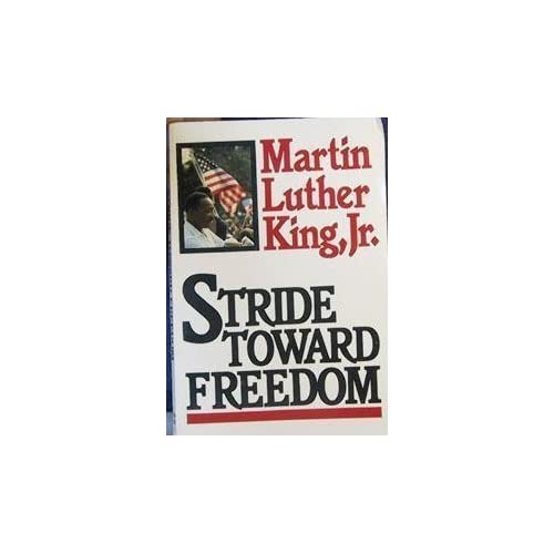 Stride Toward Freedom: The Montgomery Story by Martin Luther King Jr. (1987-01-01)