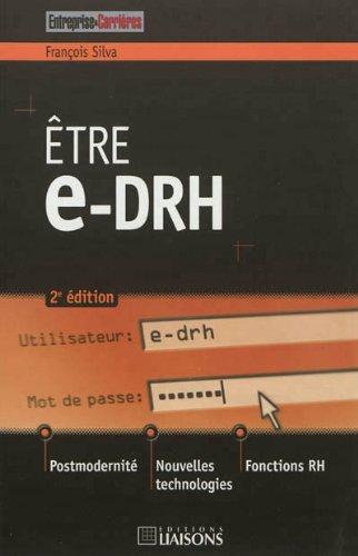 Etre e-drh: Postmodernité. Nouvelles technologies. Fonctions RH.