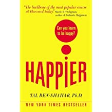 Happier: Can you learn to be Happy? (UK Paperback) by Tal Ben-Shahar (2008-11-01)
