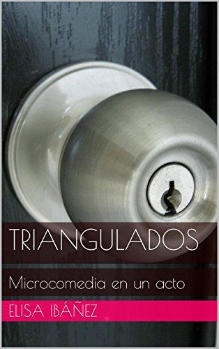 Triangulados: Microcomedia en un acto
