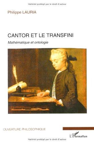 Cantor et le transfini : Mathématique et ontologie par Philippe Lauria