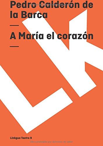 A Maria El Corazon/ To Maria the Heart