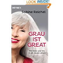 Grau ist great: Mit Stolz und Stil in ein neues Leben (German Edition)