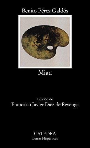 Miau: 476 (Letras Hispánicas) por Benito Pérez Galdós