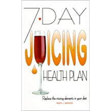 7-Day Juicing Health Plan by Helen J. Simpson (2000-06-26)