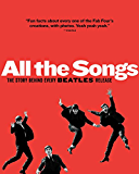 All The Songs: The Story Behind Every Beatles Release (English Edition)