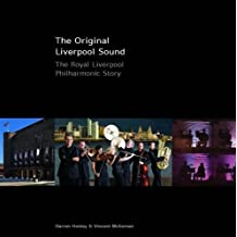 The Original Liverpool Sound: The Royal Liverpool Philharmonic Story