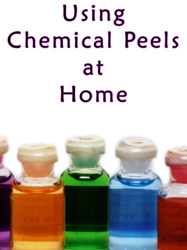 Using Chemical Peels at Home (English Edition) -
